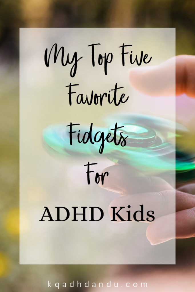 My Top Five Favorite Fidgets for ADHD Kids