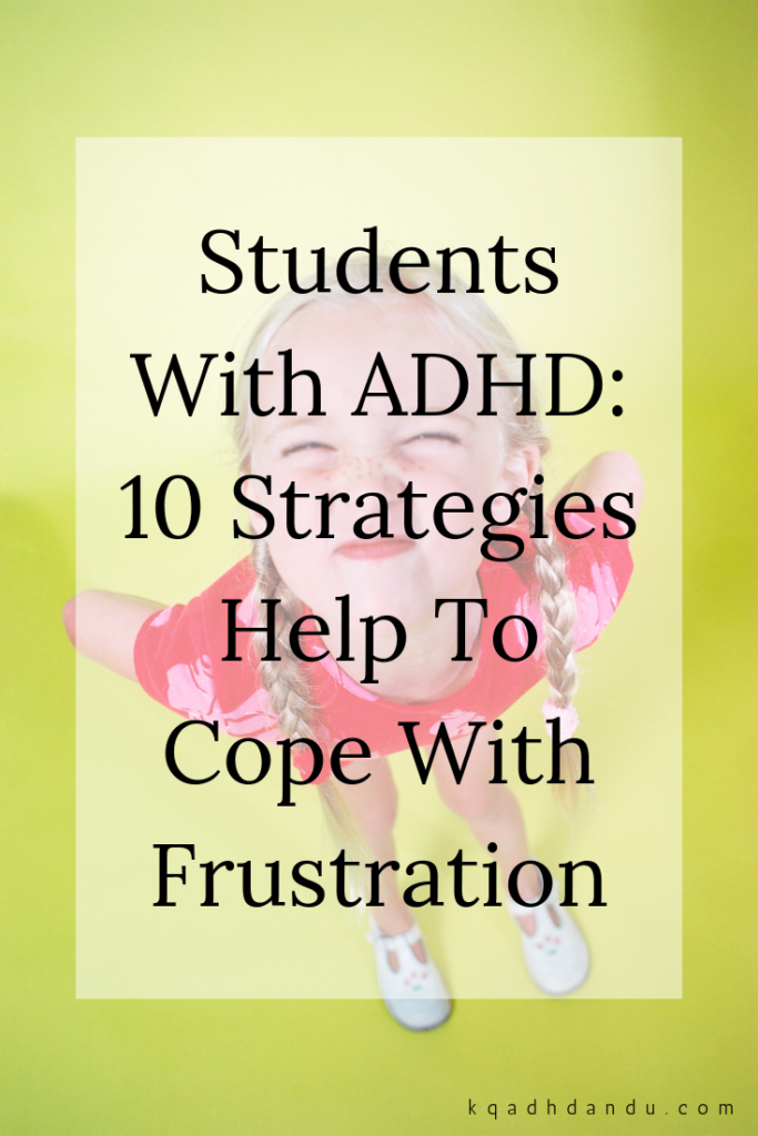Students With ADHD: 10 Strategies Help To Cope With Frustration