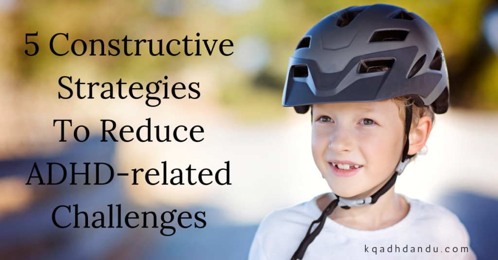 5 Constructive Strategies To Reduce ADHD-related Challenges