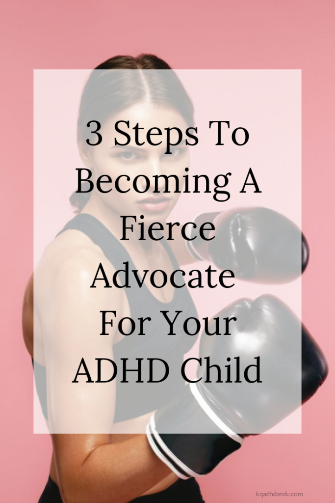 3 Steps to Becoming a Fierce Advocate for your ADHD Child