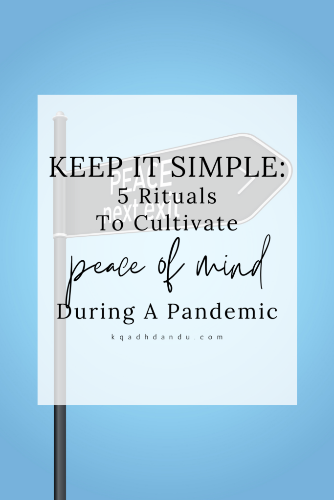 Keep it Simple: 5 Rituals to Cultivate Peace of Mind During a Pandemic
