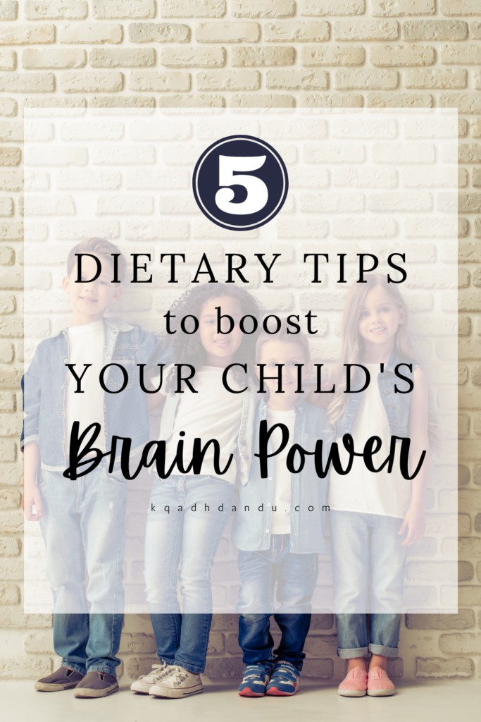 5 Dietary Tips to Boost Your Child's Brain Power #adhd #adhdkids #diets #adhddiet #dietarytips